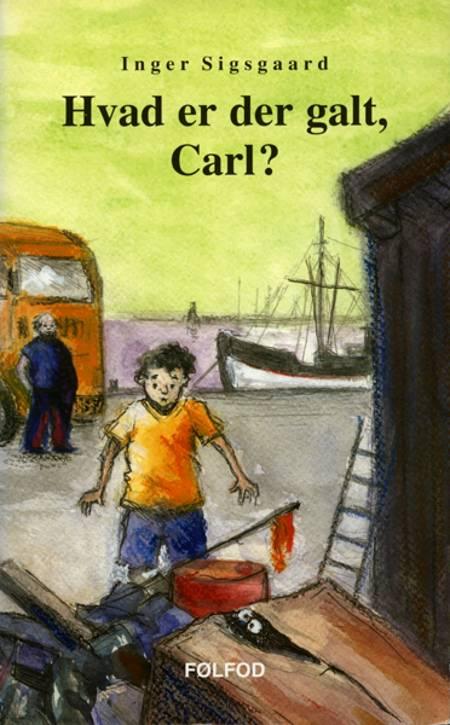 Hvad er der galt, Carl? af Inger Sigsgaard
