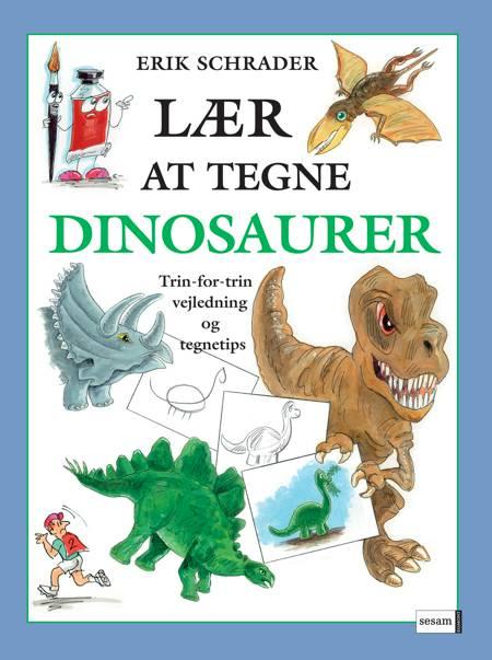 Lær at tegne dinosaurer af Erik Schrader