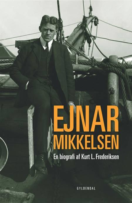 Ejnar Mikkelsen af Kurt L. Frederiksen