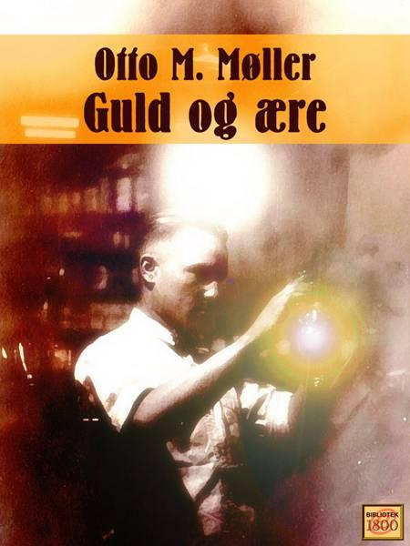 Guld og ære af Otto M. Møller