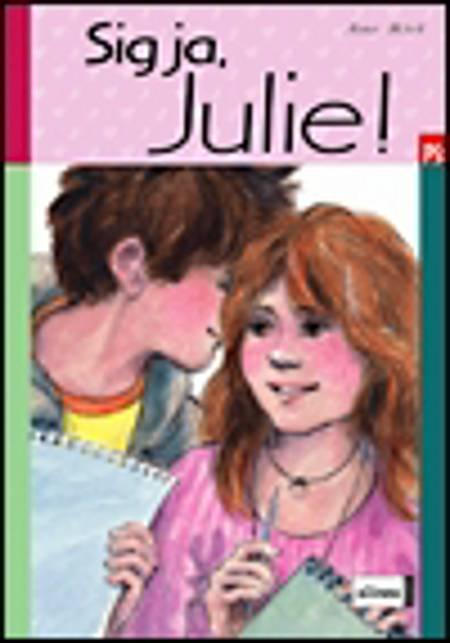 Sig ja, Julie! af Ane Riel