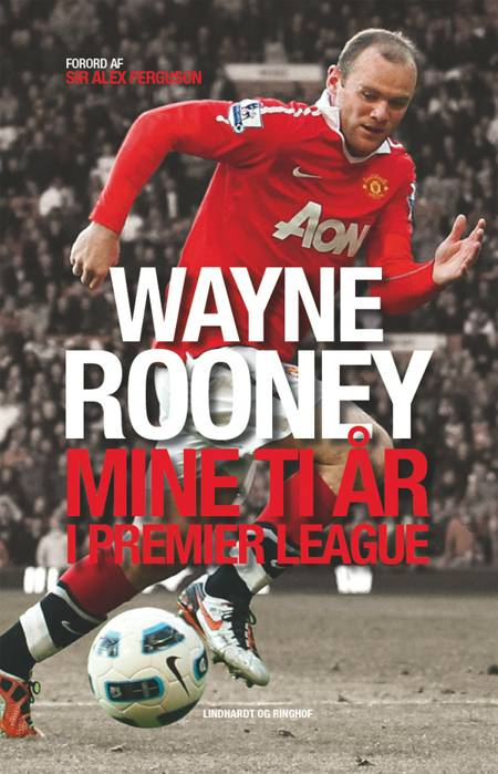 Mine ti år i Premier League af Wayne Rooney