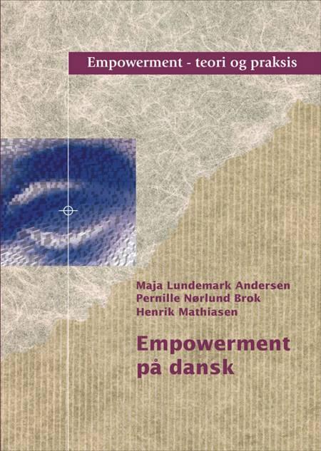 Empowerment på dansk af Maja Lundemark Andersen, Henrik Mathiasen, Pernille Brok og Pernille Nørlund Brok