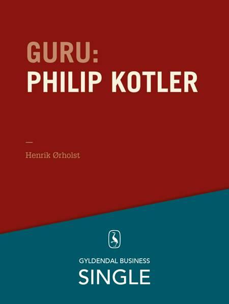 Guru: Philip Kotler - ham, alle kender af Henrik Ørholst