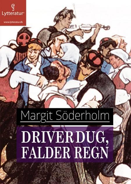 Driver dug, falder regn af Margit Söderholm