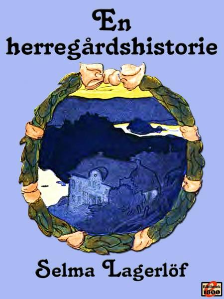 En herregårdshistorie af Selma Lagerlöf