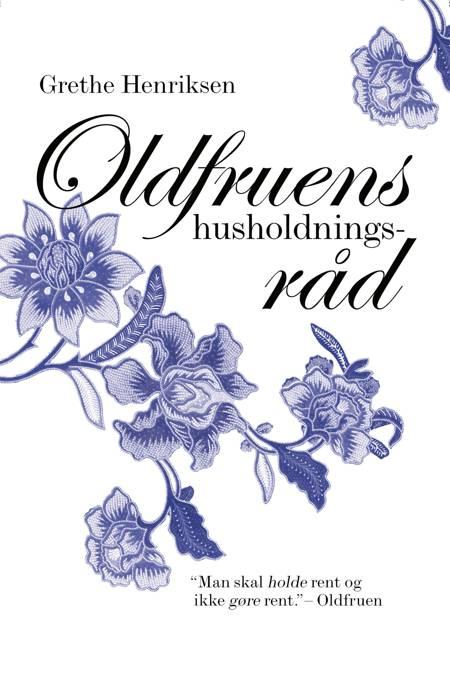 Oldfruens husholdningsråd af Lizette Ottensten og Grethe Henriksen