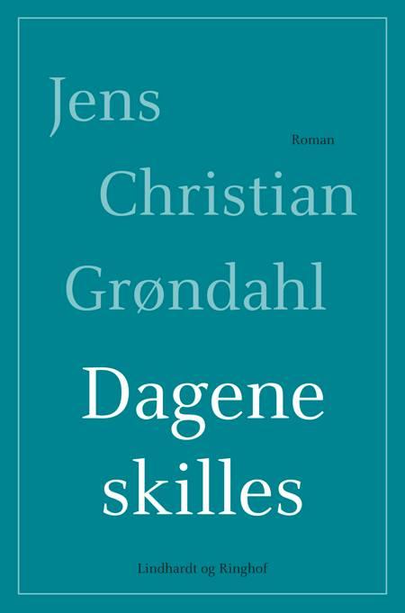 Dagene skilles af Jens Christian Grøndahl