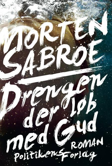 Drengen der løb med Gud af Morten Sabroe