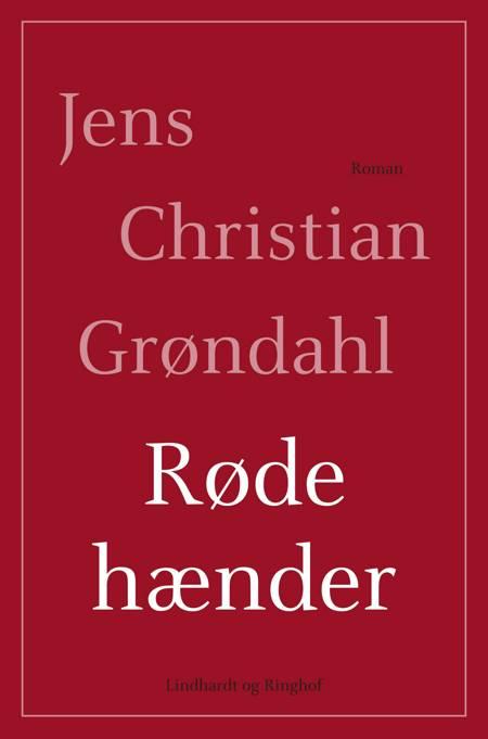 Røde hænder af Jens Christian Grøndahl