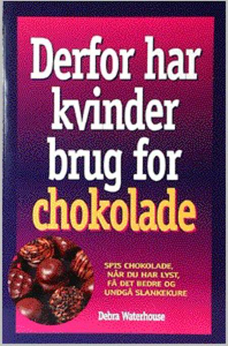 Derfor har kvinder brug for chokolade af Debra Waterhouse
