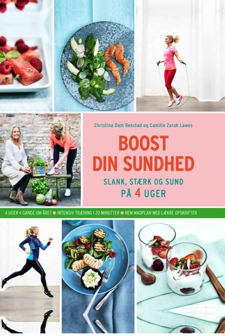 Boost din sundhed af Camilla Zarah Lawes og Christina Dam Rekstad