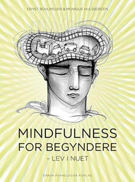 Mindfulness for begyndere af Ernst Bohlmeijer og Monique Hulsbergen