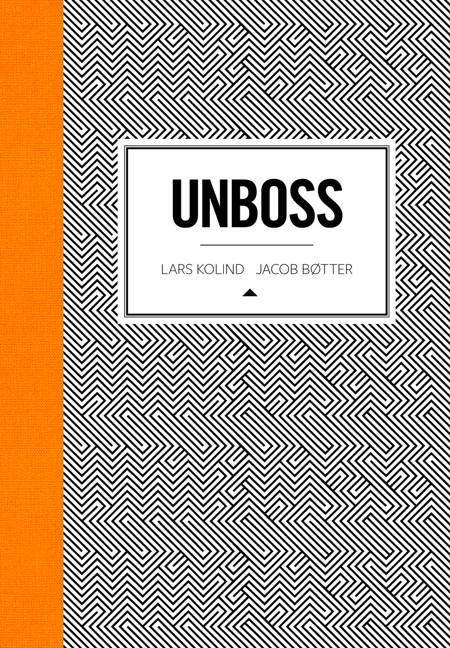 Unboss af Lars Kolind og Jacob Bøtter