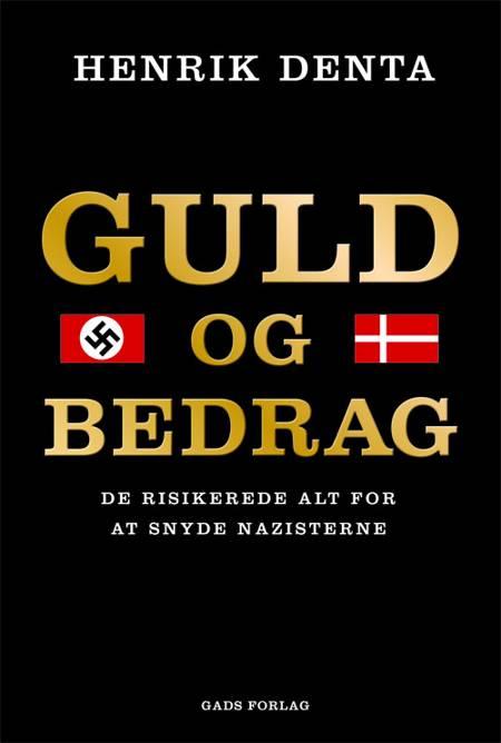 Guld og bedrag af Henrik Denta