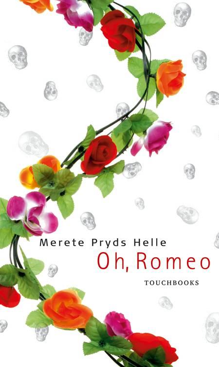 Oh, Romeo af Merete Pryds Helle