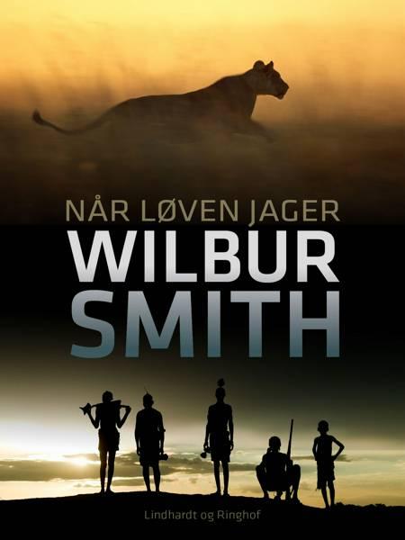 Når løven jager af Wilbur Smith