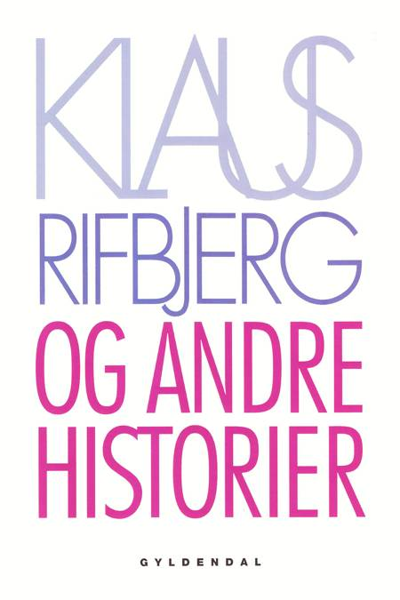 Og andre historier af Klaus Rifbjerg