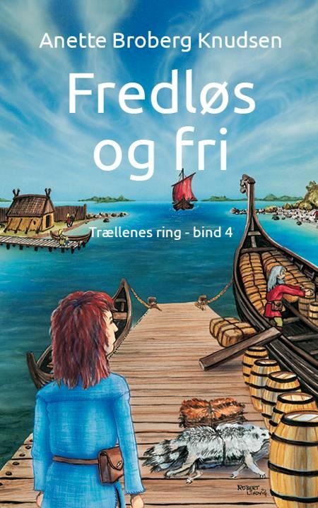 Fredløs og fri af Anette Broberg Knudsen
