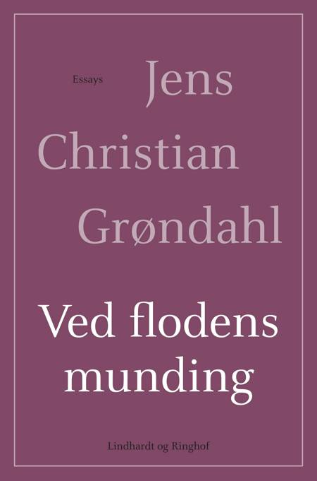 Ved flodens munding af Jens Christian Grøndahl