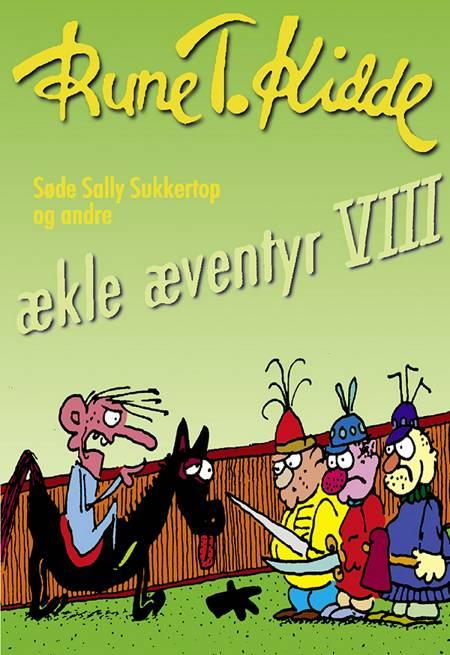 Søde Sally Sukkertop og andre ækle æventyr 8 af Rune T. Kidde