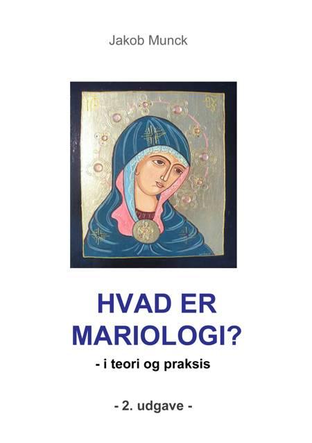 Hvad er mariologi? af Jakob Munck