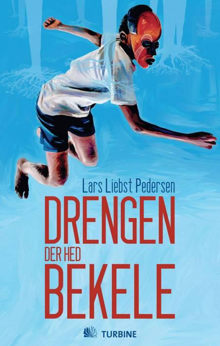 Drengen der hed Bekele af Lars Liebst Pedersen