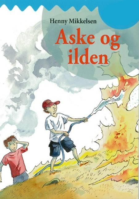 Aske og ilden af Henny Mikkelsen
