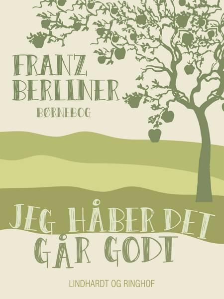Jeg håber det går godt af Franz Berliner
