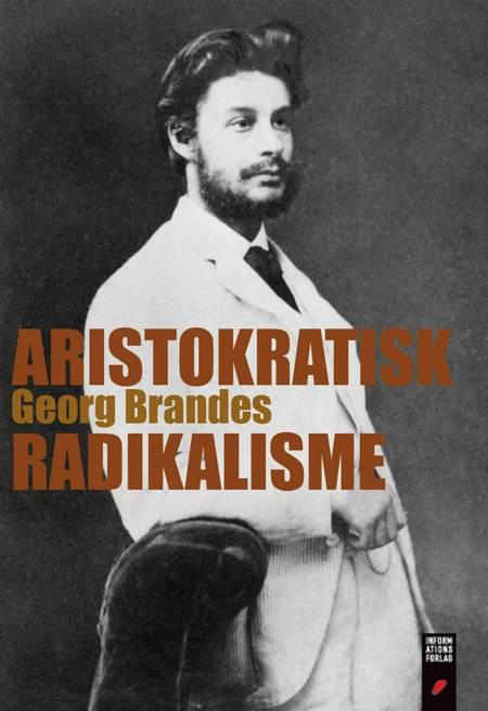 Aristokratisk Radikalisme af Georg Brandes