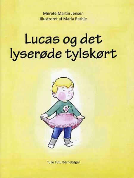 Lucas og det lyserøde tylskørt af Merete Martin Jensen