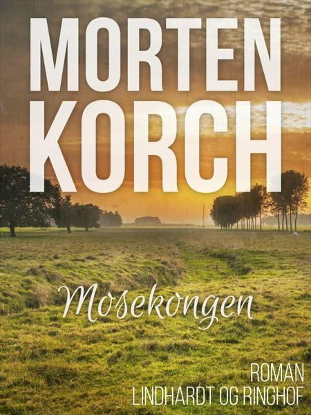 Mosekongen af Morten Korch