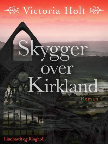 Skygger over Kirkland af Victoria Holt