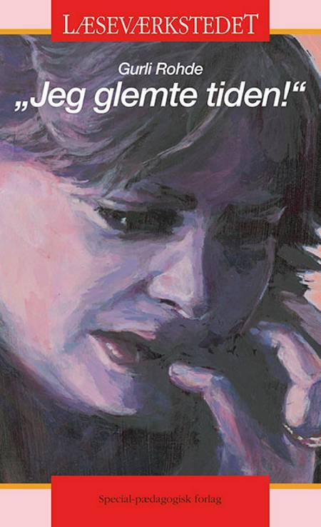 Jeg glemte tiden. E-bog med gratis opgaver af Gurli Rohde