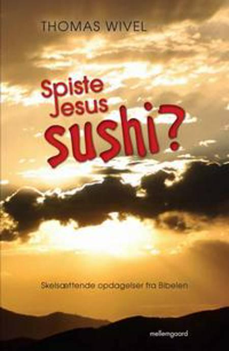 Spiste Jesus sushi? af Thomas Wivel