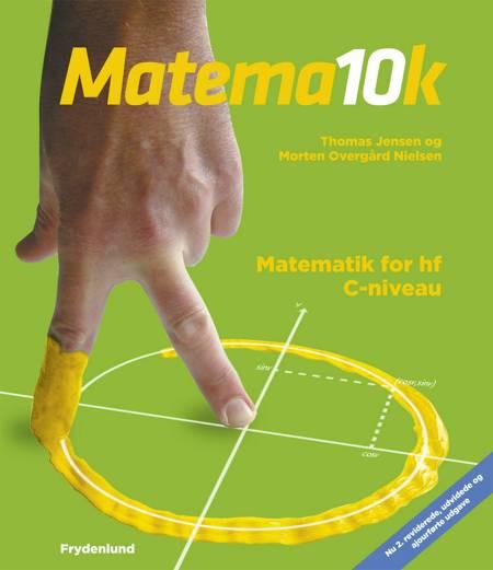 Matema10k hf C-niveau af Morten Overgård Nielsen og Thomas Jensen