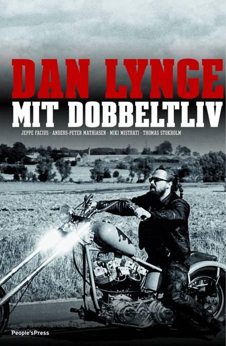 Dan Lynge - mit dobbeltliv af Miki Mistrati, Jeppe Facius, Anders-Peter Mathiasen og Dan Lynge m.fl.