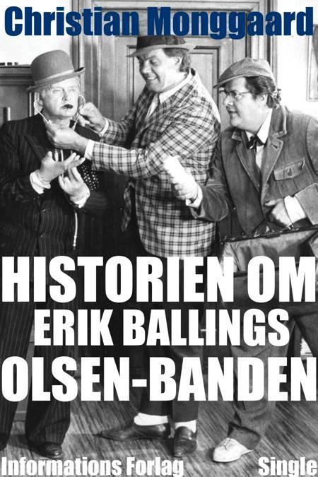 Historien om Erik Ballings Olsen-banden af Christian Monggaard
