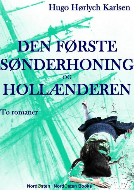 Den første sønderhoning og Hollænderen af Hugo Hørlych Karlsen