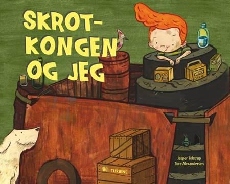 Skrotkongen og jeg af Jesper Tolstrup
