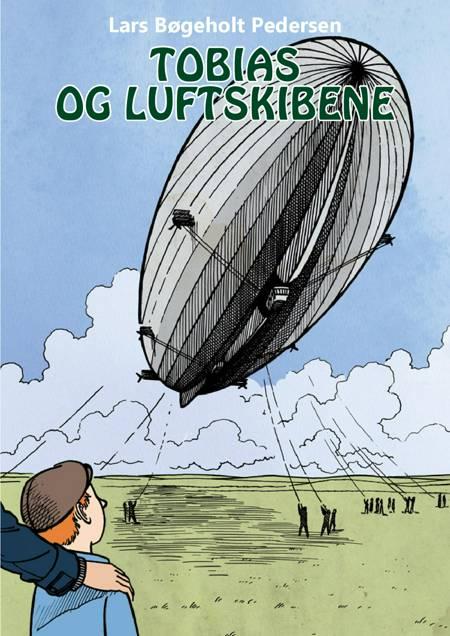 Tobias og luftskibene af Lars Bøgeholt Pedersen