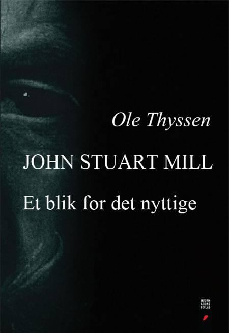John Stuart Mill af Ole Thyssen
