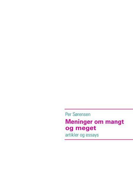 Meninger om mangt og meget af Per Sørensen