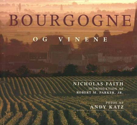 Bourgogne og vinene af NICHOLAS FAITH og Nicholas Faith