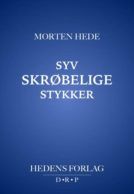 Syv skrøbelige stykker af Morten Hede