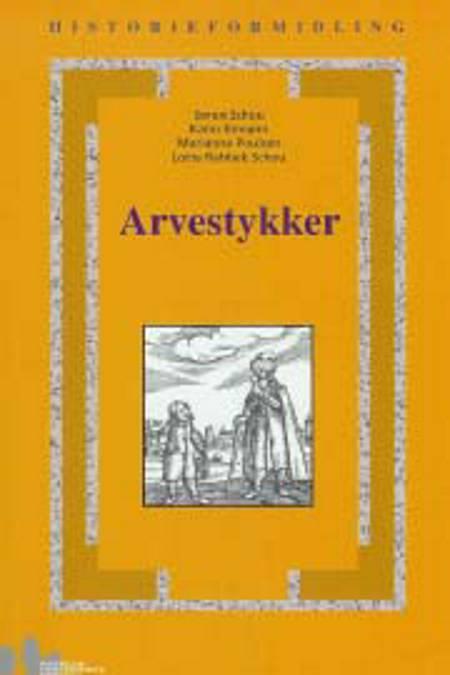 Arvestykker af Karin Esmann, Marianne Poulsen og Søren Schou m.fl.