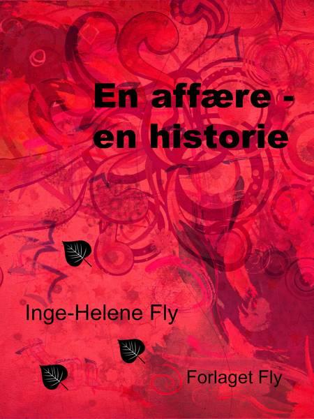En affære - en historie af Inge-Helene Fly