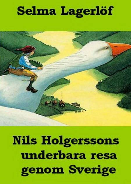 Nils Holgerssons underbara resa genom Sverige af Selma Lagerlöf