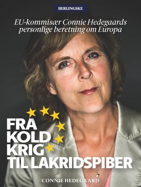 Fra kold krig til lakridspiber af Connie Hedegaard