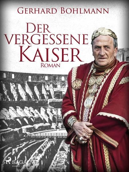 Der vergessene Kaiser af Gerhard Bohlmann